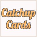 Catchup Cards