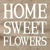 Home•Sweet•Flowers