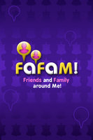 FAFAM! - Friends And Family Around Me!