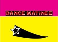 Dance Matinee™