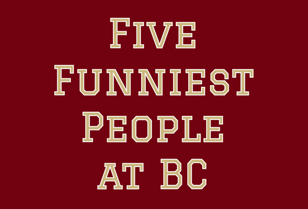 Introducing The Five Funniest People at BC