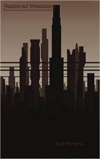 Free Book Promotion- Dystopian- Reddened Wasteland