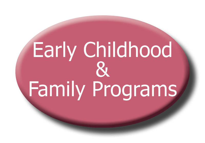 Early Childhood & Family Programs