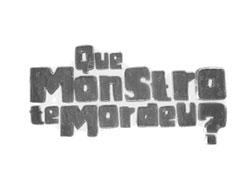 Que Monstro te Mordeu