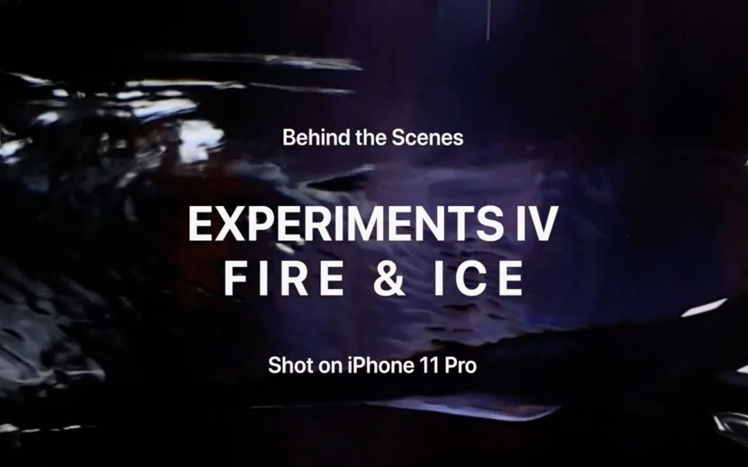 {video} Experiments IV: Fire & Ice ~ Shot On iPhone 11 Pro