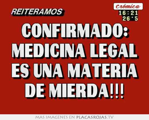 Confirmado: medicina legal es una materia de mierda!!!
