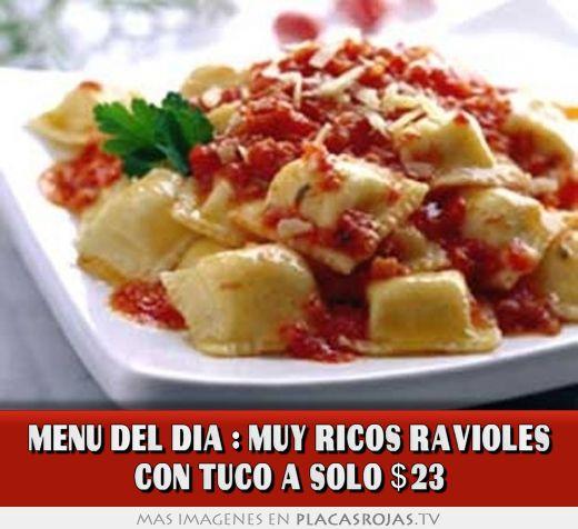 Menu del dia : muy ricos ravioles con tuco a solo $23