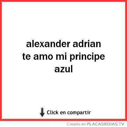 Alexander adrian te amo mi principe azul - Placas Rojas TV