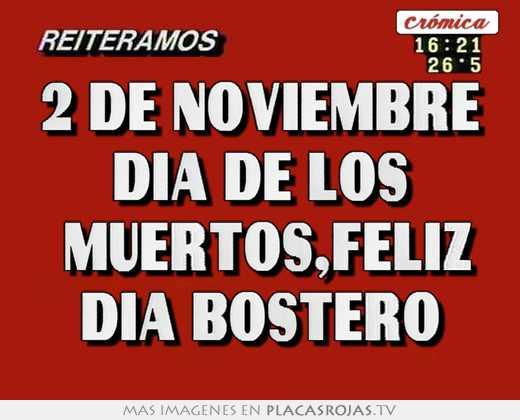2 de noviembre dia de los  muertos,feliz  dia bostero