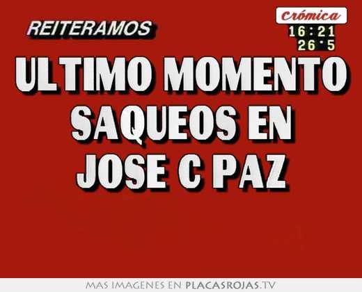 Ultimo Momento Saqueos En Jose C Paz Placas Rojas Tv