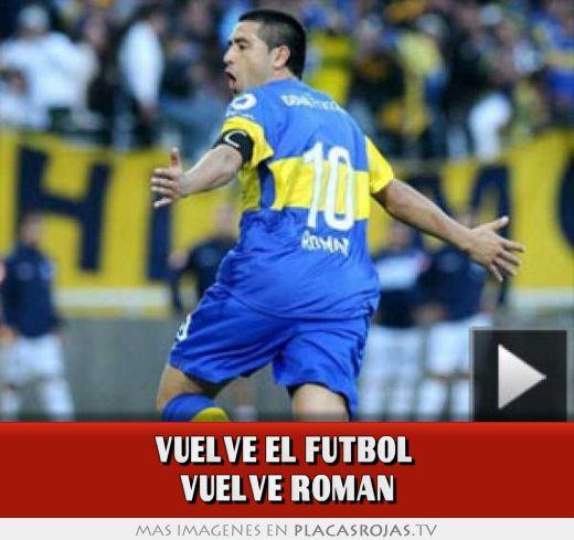 VUELVE EL FUTBOL  VUELVE ROMAN
