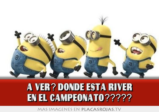 A VER? DONDE ESTA RIVER EN EL CAMPEONATO?????