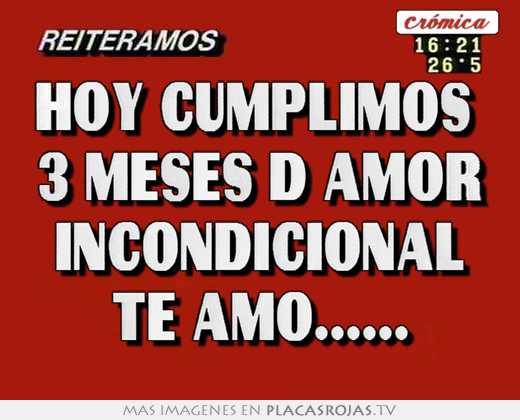 Frases De Amor Incondicional 3 A: Hoy Cumplimos 3 Meses D Amor Incondicional Te Amo