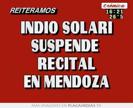 Indio solari suspende  recital en mendoza
