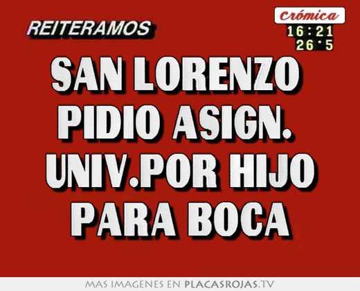 San lorenzo  pidio asign.  univ.por hijo para boca