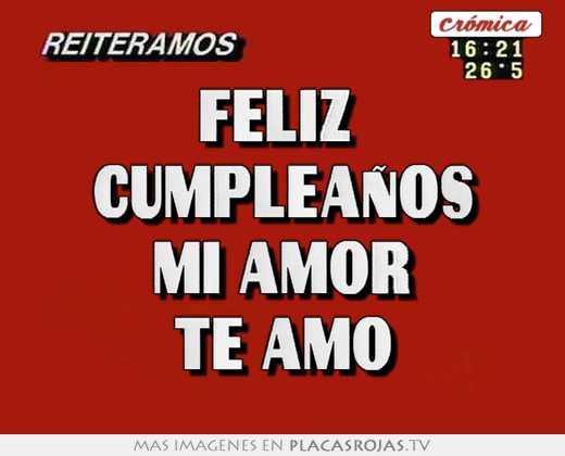 Feliz cumpleaÑos mi amor te amo - Placas Rojas TV