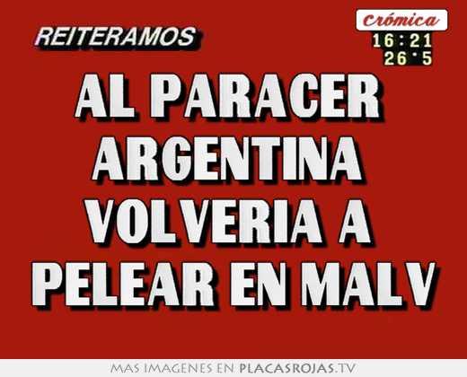 Al paracer  argentina  volveria a  pelear en malv