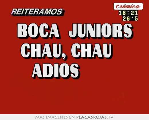 Boca  juniors ♪♪ chau, chau     adios♪♪