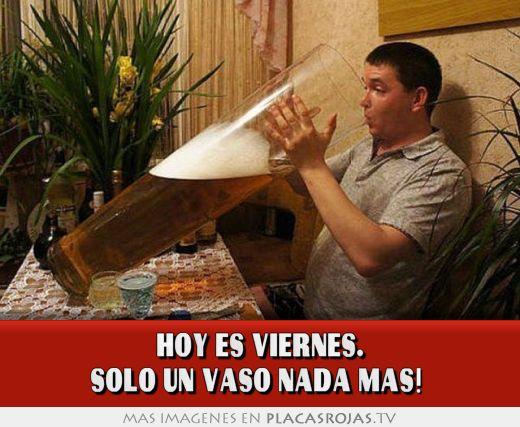 HOY ES VIERNES. SOLO UN VASO NADA MAS! - Placas Rojas TV