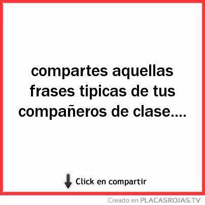 Compartes Aquellas Frases Tipicas De Tus Compañeros De Clase