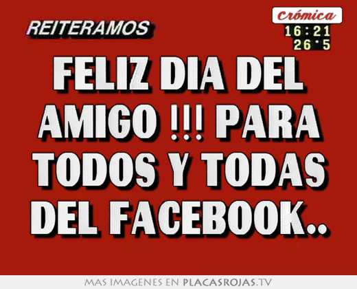 Feliz dia del amigo !!! para todos y todas del facebook..