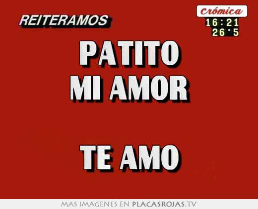 Patito mi amor te amo - Placas Rojas TV