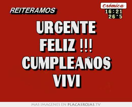 Urgente feliz !!! cumpleaños vivi - Placas Rojas TV