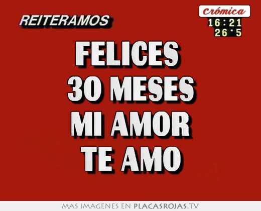 28 Meses Mi Amor: Felices 30 Meses Mi Amor Te Amo