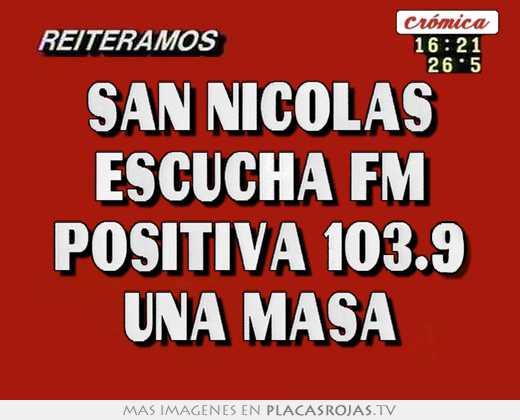 San nicolas escucha fm positiva 103.9 una masa