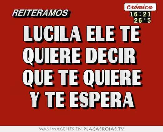 Lucila ele te quiere decir que te quiere y te espera for Que quiere decir clausula suelo