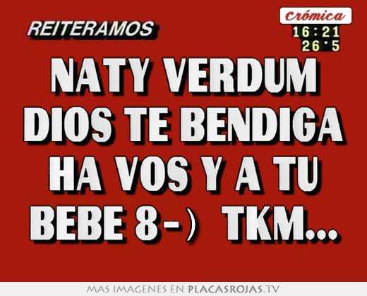 Naty verdum dios te bendiga ha vos y a tú bebé 8-) tkm... - Placas ...