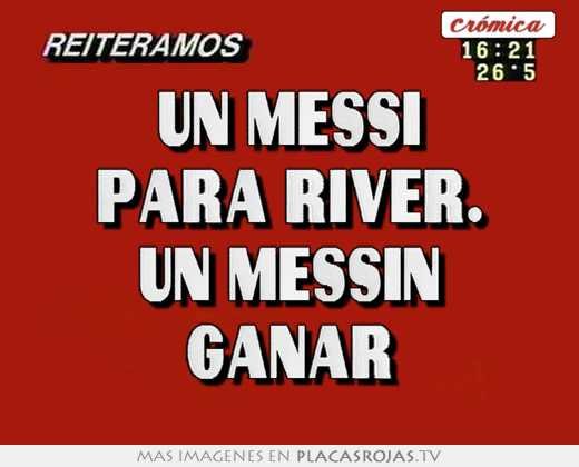 Un messi para river. un messin ganar