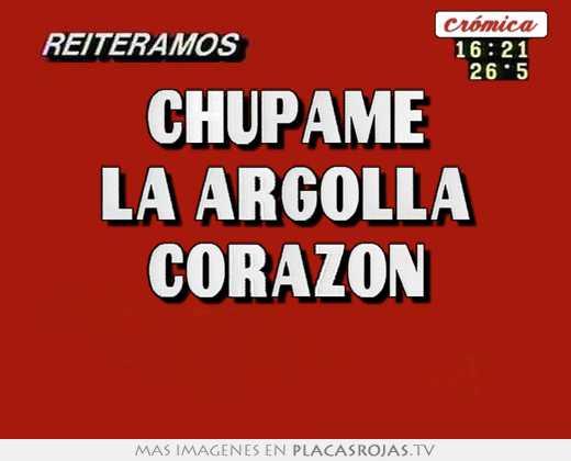 mejor sitio web 6546f 872ac Chupame la argolla corazon - Placas Rojas TV