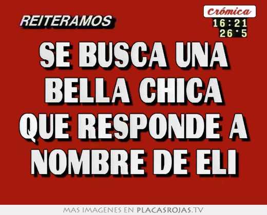 busca una bella chica que responde a nombre de eli - Placas Rojas TV