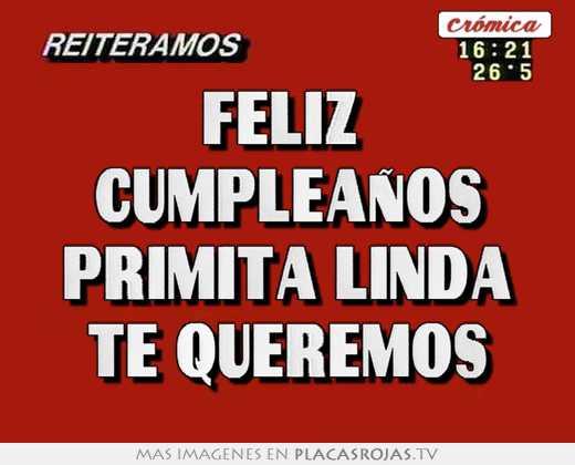 Feliz cumpleaños primita linda te queremos - Placas Rojas TV