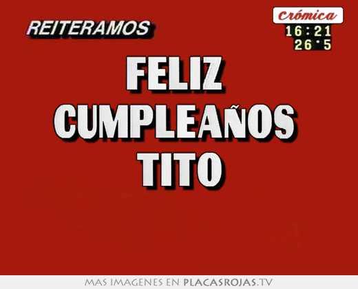 Feliz cumpleaños tito - Placas Rojas TV