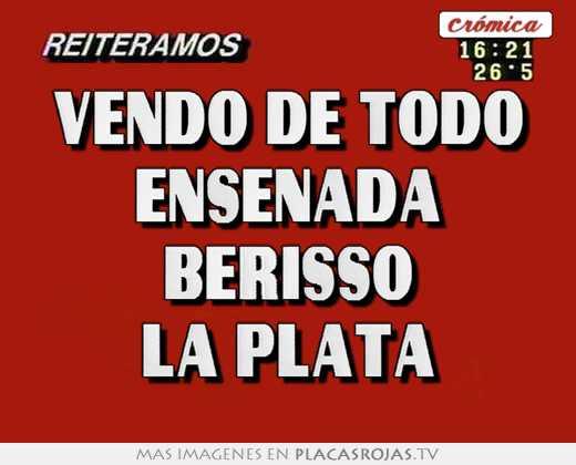 Vendo De Todo Ensenada Berisso La Plata Placas Rojas Tv