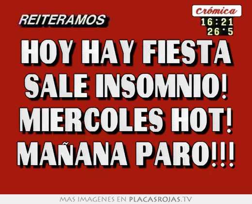 Hoy Hay Fiesta Sale Insomnio Miercoles Hot Manana Paro