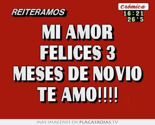 28 Meses Mi Amor: Mi Amor Felices 3 Meses De Novio Te Amo!!!!