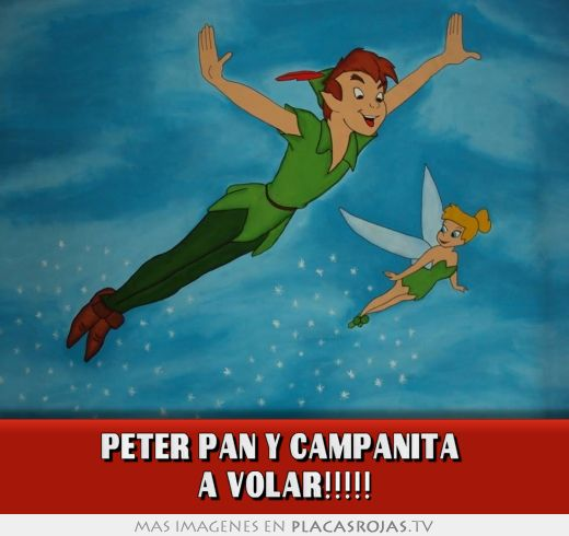 Peter pan y campanita a volar!!!!! - Placas Rojas TV