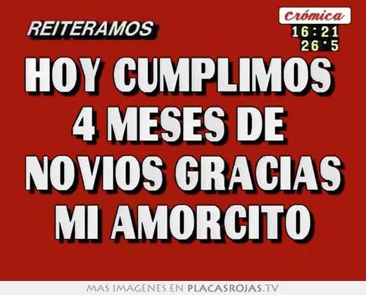 Hoy cumplimos 4 meses de novios gracias mi amorcito - Placas Rojas TV
