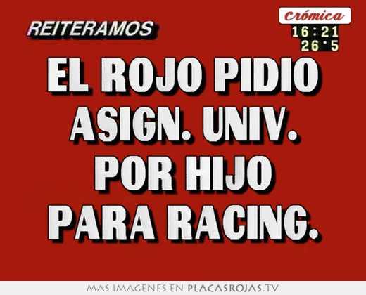 El rojo pidio asign. univ. por hijo para racing.