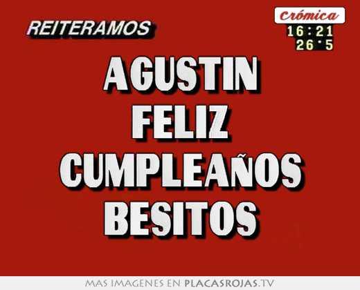 Agustin feliz cumpleaños besitos - Placas Rojas TV