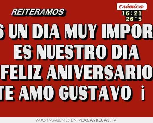 es nuestro día feliz aniversario te amo gustavo ♡ - Placas Rojas TV