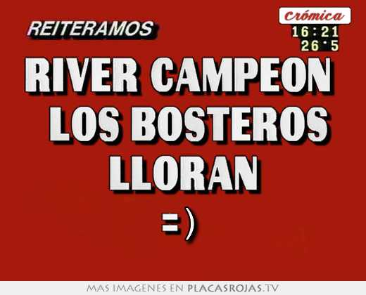 River campeon   los bosteros lloran =)