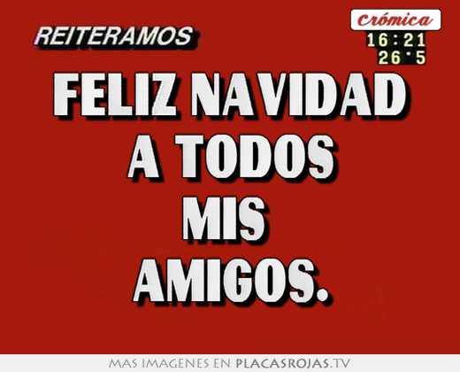 Feliz navidad a todos mis  amigos.