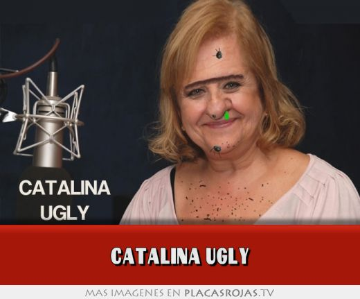 Catalina ugly