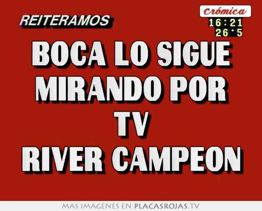 Boca lo sigue mirando por tv river campeon
