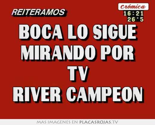 Boca lo sigue mirando por tv river campeon