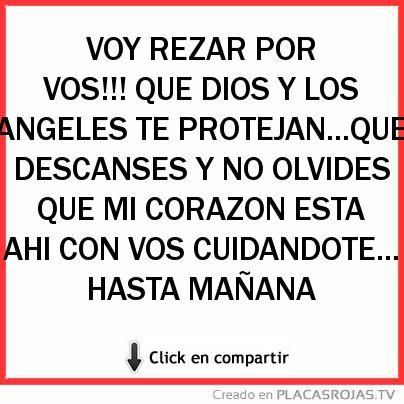 Voy Rezar Por Vos Que Dios Y Los Angeles Te Protejanque